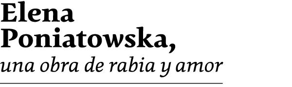 Elena Poniatowska, una obra de rabia y amor