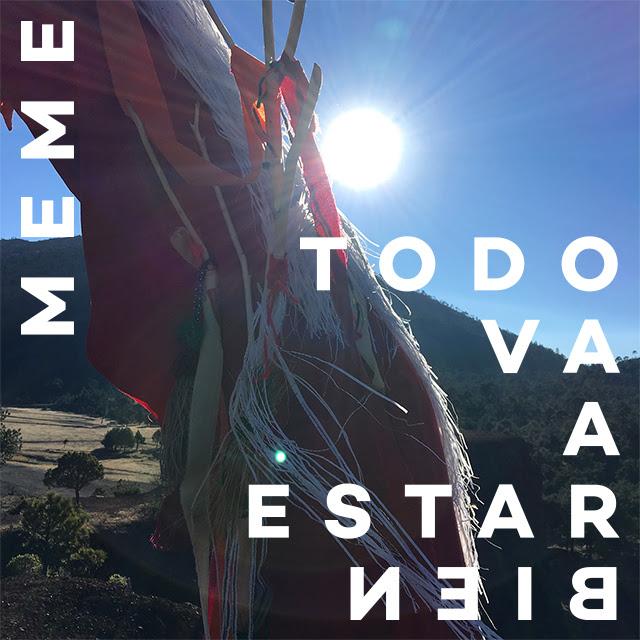 MEME: #TodoVaAEstarBien